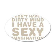 I Dont Have A Dirty Mind Wall Decal