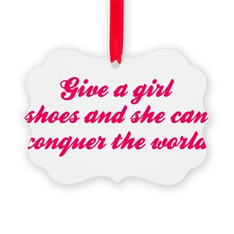 Give A Girl Shoes She Can Conquer The World Orname