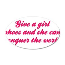 Give A Girl Shoes She Can Conquer The World Wall D