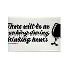 There will be no working during drinking hours. Ma