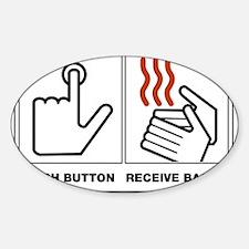 Push Button Receive Bacon Decal