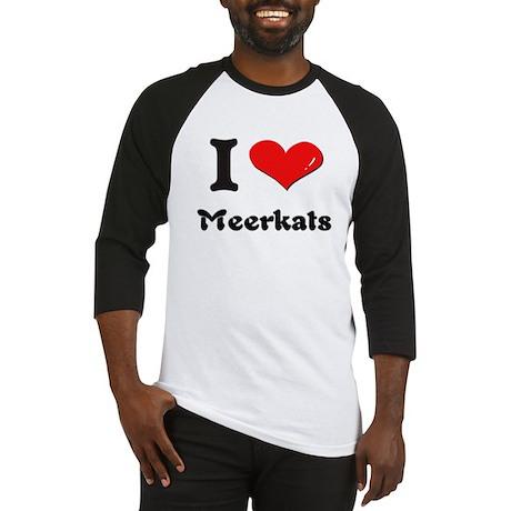 I love meerkats Baseball Jersey