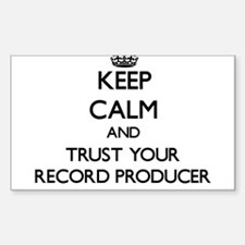 Keep Calm and Trust Your Record Producer Decal