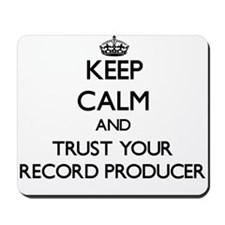 Keep Calm and Trust Your Record Producer Mousepad