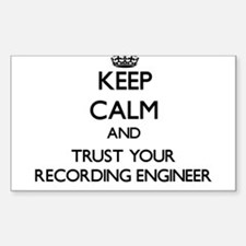 Keep Calm and Trust Your Recording Engineer Sticke