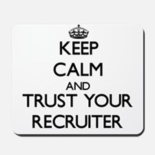 Keep Calm and Trust Your Recruiter Mousepad