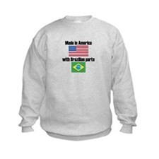 Made In America With Brazilian Parts Sweatshirt