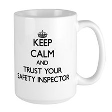 Keep Calm and Trust Your Safety Inspector Mugs