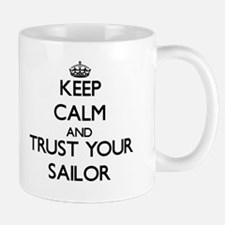Keep Calm and Trust Your Sailor Mugs