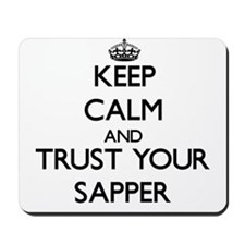 Keep Calm and Trust Your Sapper Mousepad