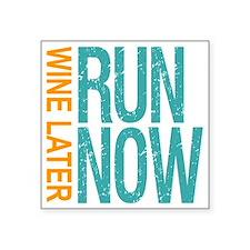 "Run Now Wine Later Square Sticker 3"" x 3"""