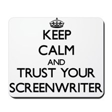 Keep Calm and Trust Your Screenwriter Mousepad