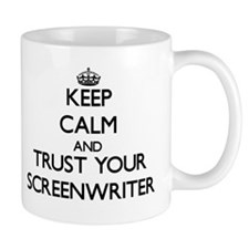 Keep Calm and Trust Your Screenwriter Mugs