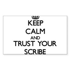 Keep Calm and Trust Your Scribe Decal