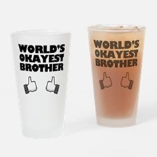 Worlds Okayest Brother Funny humor Drinking Glass