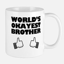 Worlds Okayest Brother Funny humor Mugs