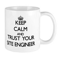 Keep Calm and Trust Your Site Engineer Mugs