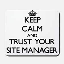 Keep Calm and Trust Your Site Manager Mousepad
