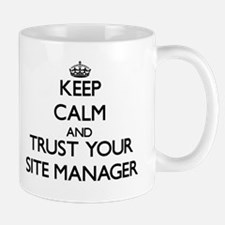 Keep Calm and Trust Your Site Manager Mugs