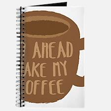 Go ahead and make my coffee in brown mug Journal