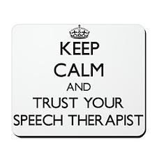 Keep Calm and Trust Your Speech arapist Mousepad