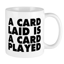 A Card Laid is a Card Played Small Mug