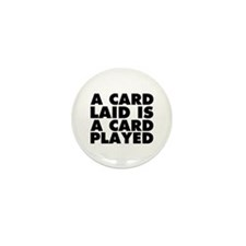A Card Laid is a Card Played Mini Button (10 pack)