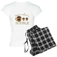 Make mine a double (coffee mug and shots) pajamas