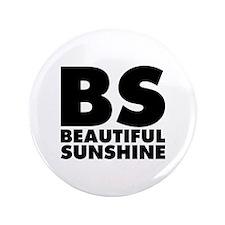 """BS Beautiful Sunshine 3.5"""" Button"""