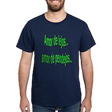 Amor de lejos dicho T-Shirt