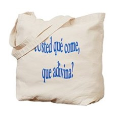 Spanish saying Que come Tote Bag