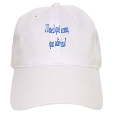 Spanish saying Que come Baseball Cap