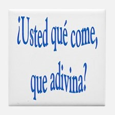 Spanish saying Que come Tile Coaster