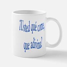 Spanish saying Que come Mug
