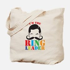 Im the RING LEADER with man curly mustache Tote Ba