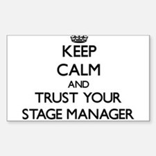 Keep Calm and Trust Your Stage Manager Decal