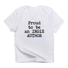 Proud to be an Indie Author Infant T-Shirt