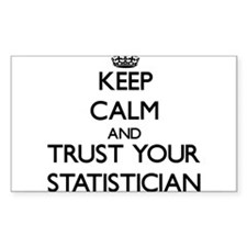 Keep Calm and Trust Your Statistician Decal