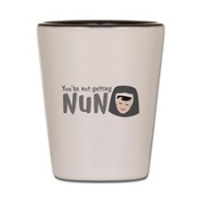 Youre not getting NUN (funny nun design) Shot Glas