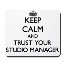 Keep Calm and Trust Your Studio Manager Mousepad
