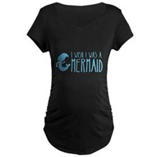 I wish I was a MERMAID Maternity T-Shirt