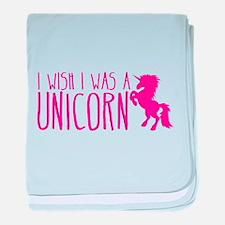 I wish I was a UNICORN baby blanket