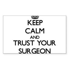 Keep Calm and Trust Your Surgeon Decal