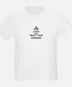 Keep Calm and Trust Your Surgeon T-Shirt