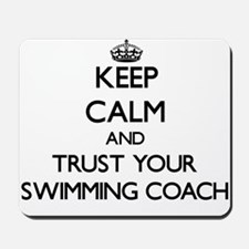 Keep Calm and Trust Your Swimming Coach Mousepad