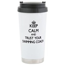 Keep Calm and Trust Your Swimming Coach Travel Mug