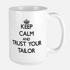 Keep Calm and Trust Your Tailor Mugs