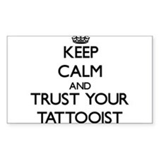 Keep Calm and Trust Your Tattooist Decal