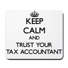 Keep Calm and Trust Your Tax Accountant Mousepad