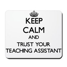 Keep Calm and Trust Your Teaching Assistant Mousep
